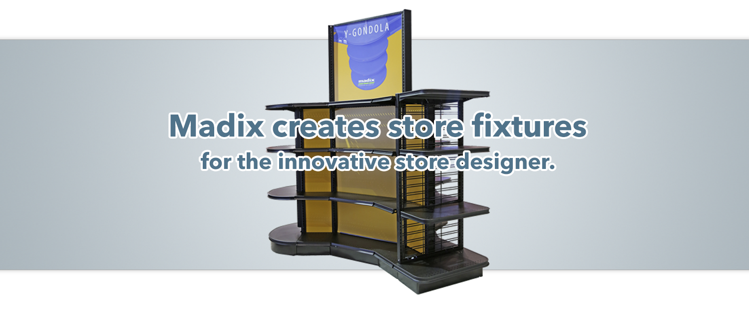 Madix creates store fixtures for the innovative store designer