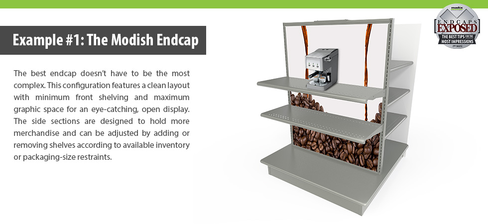 The Modish Endcap