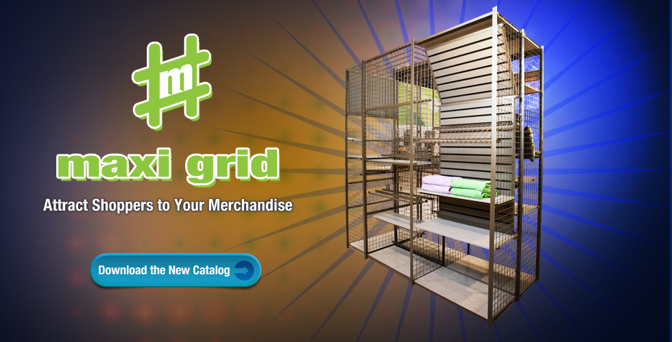 Maxi GridAttract Shoppers to Your Merchandise